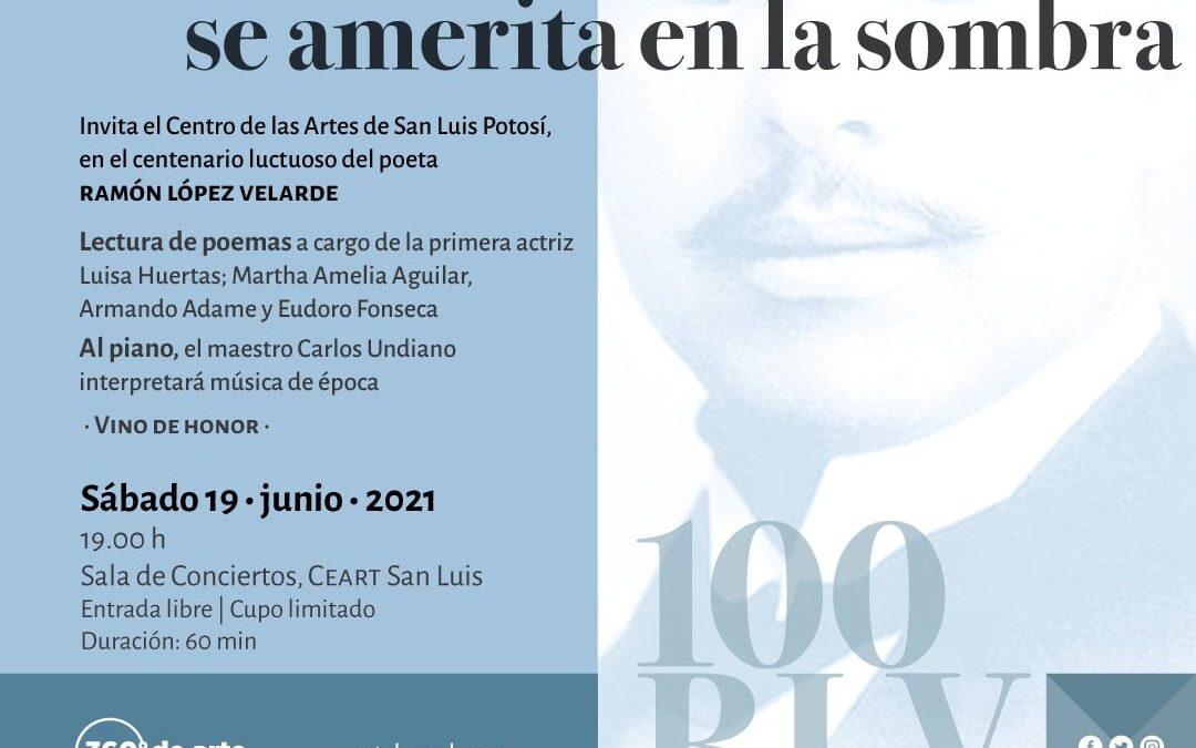 Homenaje poético musical a Ramón López Velarde en su centenario luctuoso en el CEART
